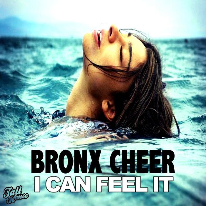 BRONX CHEER - I Can Feel It