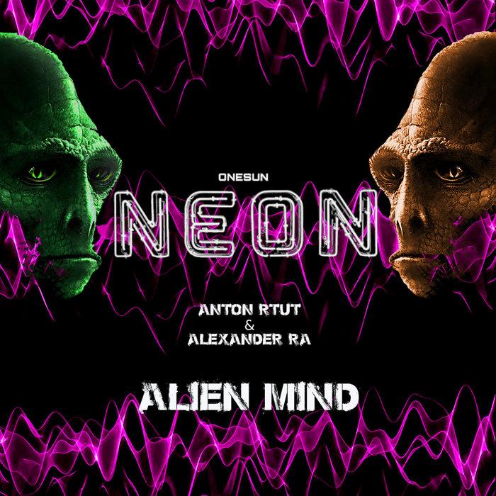 ANTON RTUT & ALEXANDER RA - Alien Mind