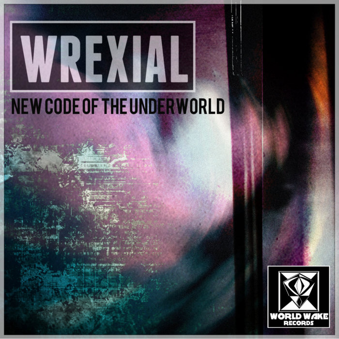 WREXIAL - New Code Of The Underworld