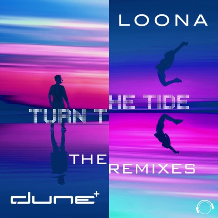 DUNE & LOONA - Turn The Tide (The Remixes)