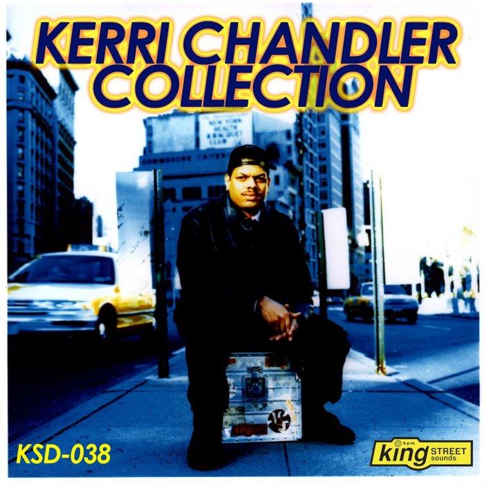 VARIOUS/KERRI CHANDLER - The Kerri Chandler Collection