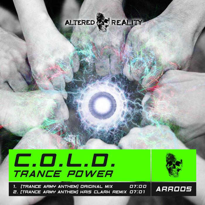 C.O.L.D. - Trance Power (Trance Army Anthem)
