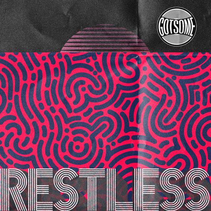 GOTSOME - Restless