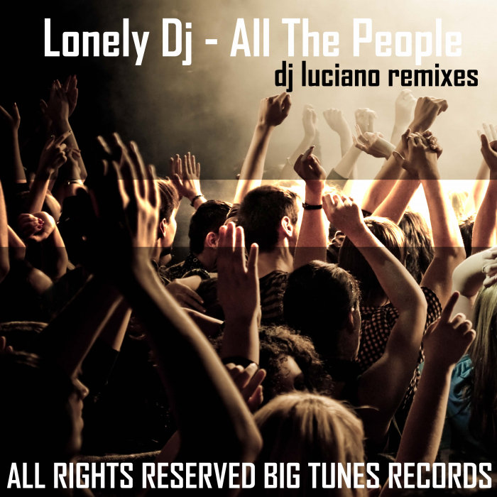 LONELY DJ - All The People