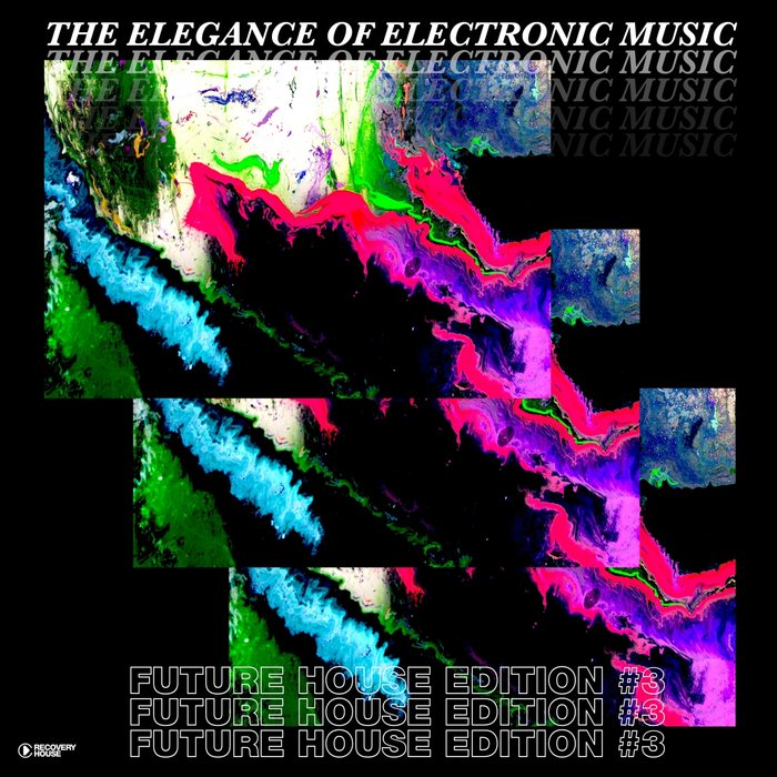 VARIOUS - The Elegance Of Electronic Music: Future House Edition #3