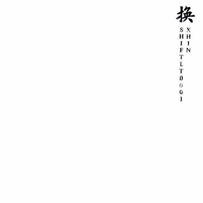 XHIN - Shift Ltd 001