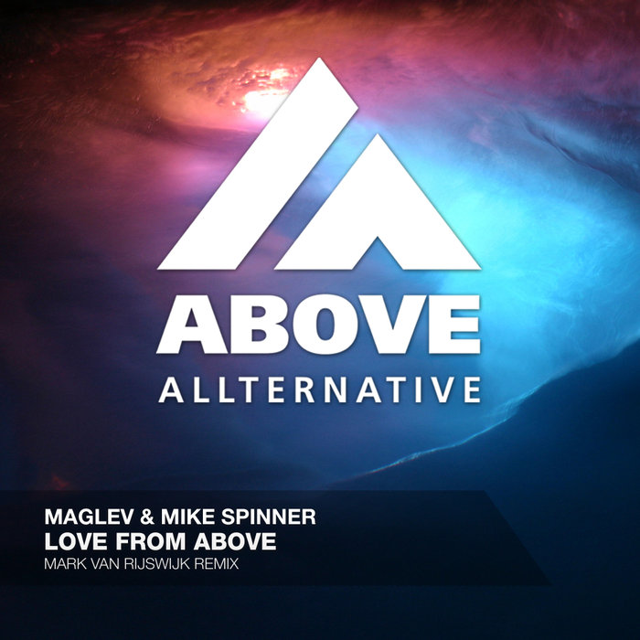MAGLEV/MIKE SPINNER - Love From Above (Mark Van Rijswijk Remix)
