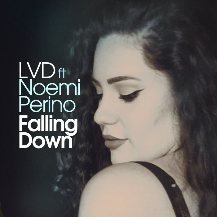 LVD feat NOEMI PERINO - Falling Down