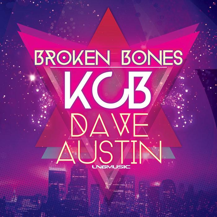 DAVE AUSTIN/KCB - Broken Bones