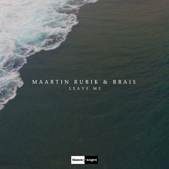 MAARTIN RUBIK/BRAIS - Leave Me
