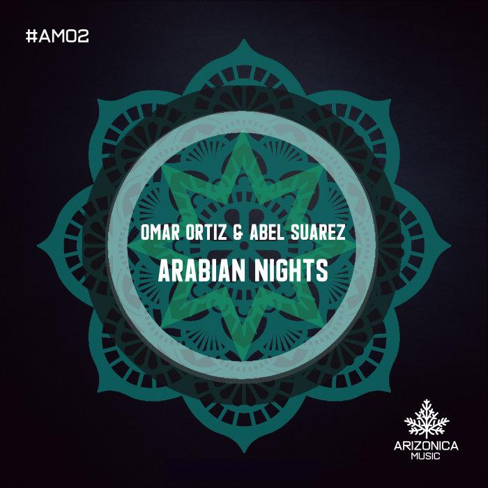 OMAR ORTIZ/ABEL SUAREZ - Arabian Nights