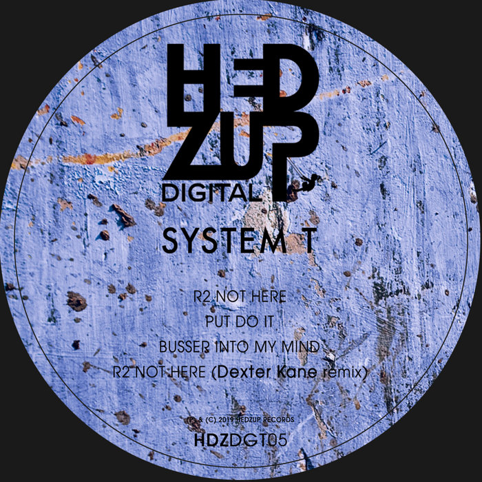 SYSTEM T - R2 Not Here EP