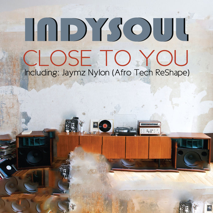INDYSOUL - Close To You