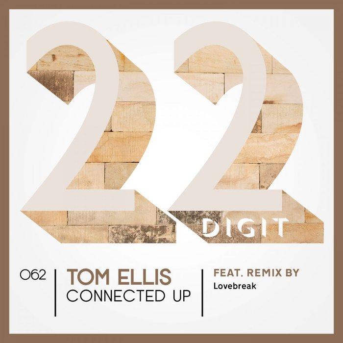 TOM ELLIS - Connected Up