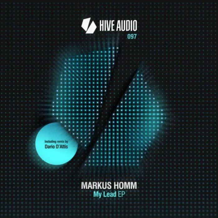 MARKUS HOMM & DARIO D'ATTIS - My Lead EP