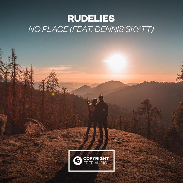 RUDELIES feat DENNIS SKYTT - No Place