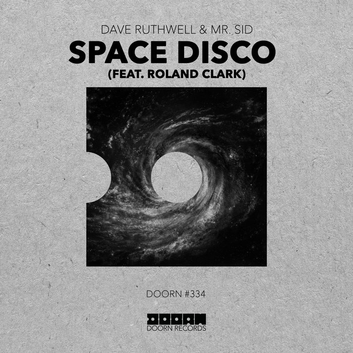 DAVE RUTHWELL/MR SID feat ROLAND CLARK - Space Disco