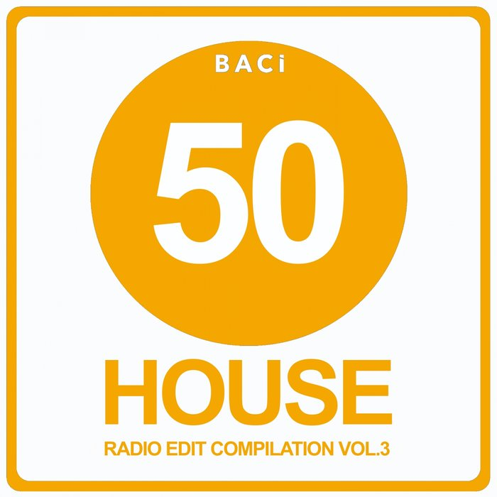 VARIOUS - Top 50 House Radio Edit Compilation Vol 3 (50 Best House, Deep House & Tech House Hits)