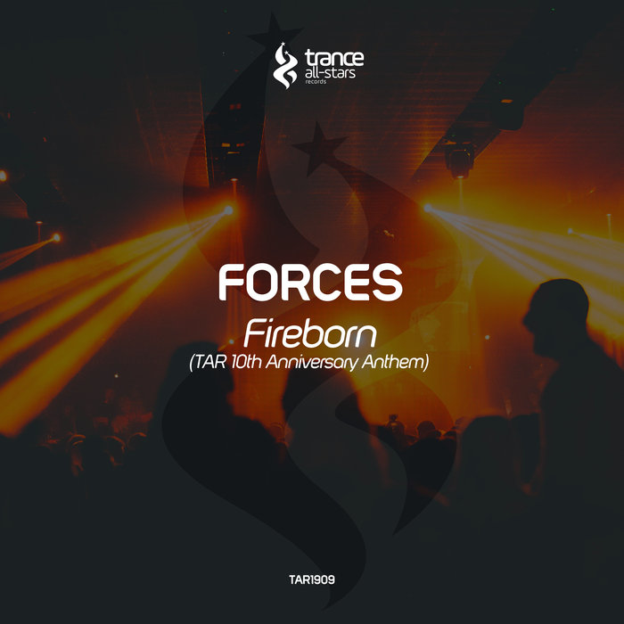 FORCES - Fireborn (TAR 10th Anniversary Anthem)
