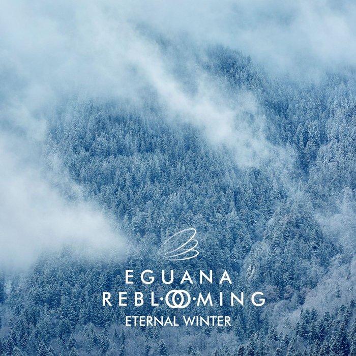 EGUANA/REBLOOMING - Eternal Winter