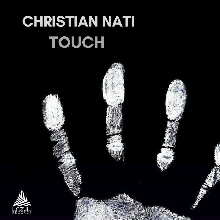 CHRISTIAN NATI - Touch EP