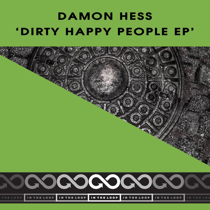 DAMON HESS - Dirty Happy People EP