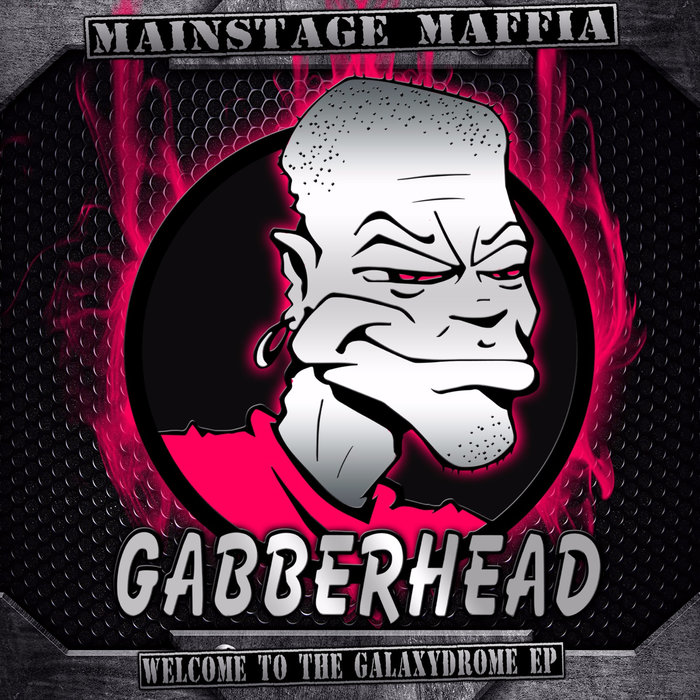 MAINSTAGE MAFFIA - Welcome To The Galaxydrome EP