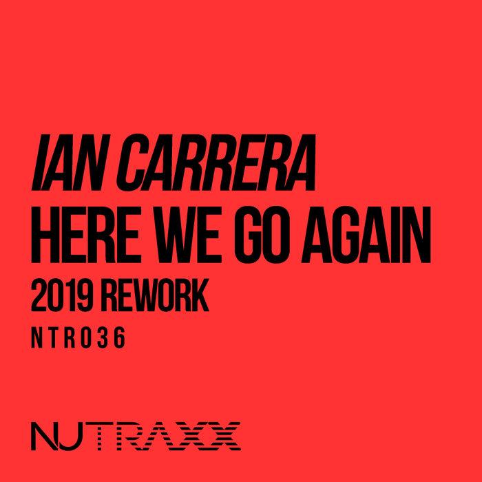 IAN CARRERA - Here We Go Again