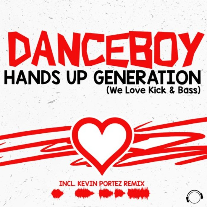 Danceboy - Hands Up Generation (We Love Kick & Bass)