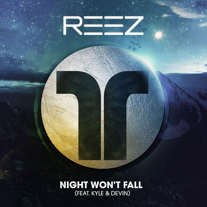 REEZ feat KYLE & DEVIN - Night Won't Fall