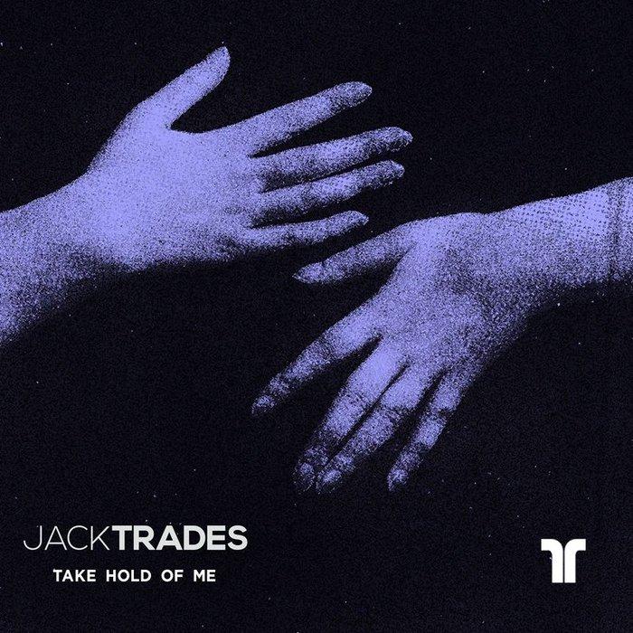 JACK TRADES - Take Hold Of Me