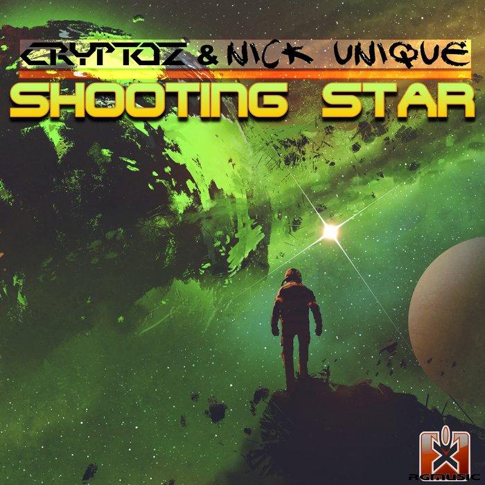 CRYPTOZ & NICK UNIQUE - Shooting Star