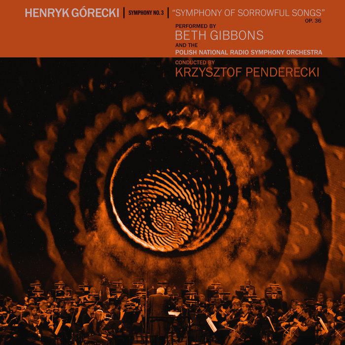BETH GIBBONS/THE POLISH NATIONAL RADIO SYMPHONY ORCHESTRA/KRZYSZTOF PENDERECKI - Henryk Gorecki Symphony No 3 (Symphony Of Sorrowful Songs)