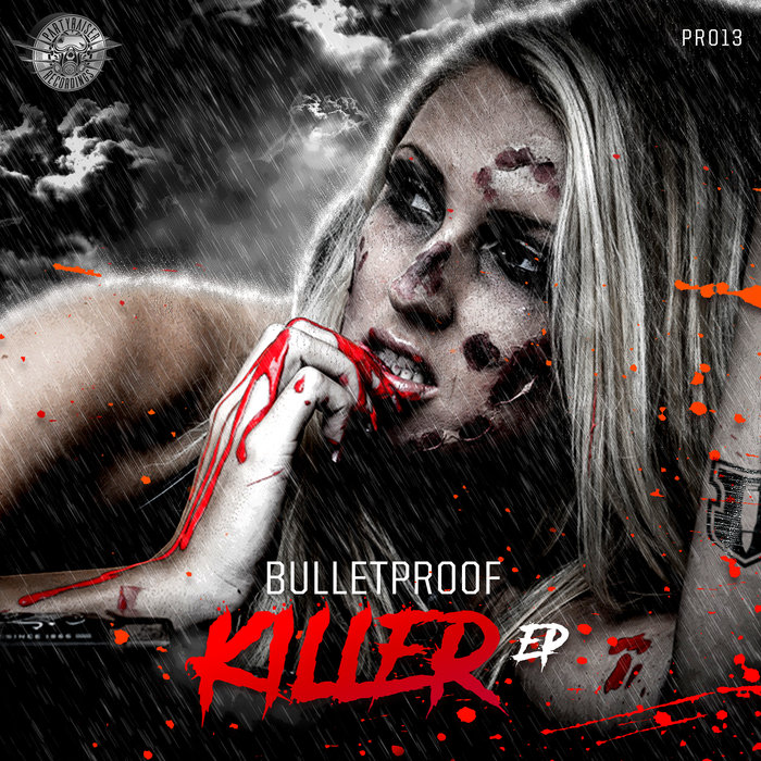 BULLETPROOF - Killer EP
