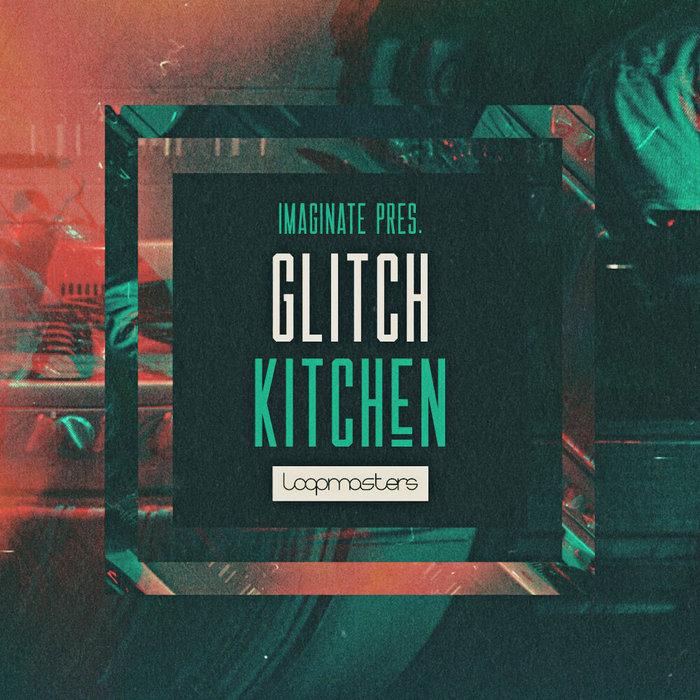 IMAGINATE - Glitch Kitchen (Sample Pack WAV/APPLE)
