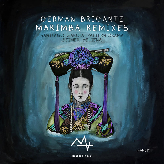 SANTIAGO GARCIA/HELIENA/BEIMER/PATTERN DRAMA - German Brigante: Marimba (Remixes)