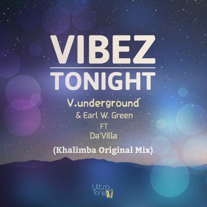 VUNDERGROUND & EARL W GREEN feat DA'VILLA - Vibez Tonight