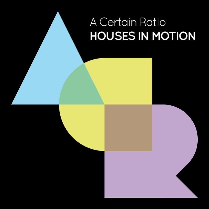 A CERTAIN RATIO - Houses In Motion