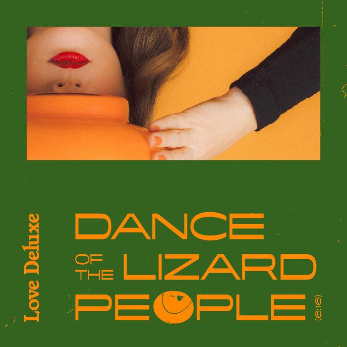 LOVE DELUXE - Dance Of The Lizard People