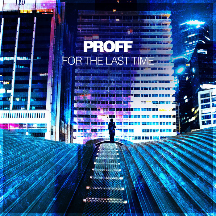 PROFF - For The Last Time