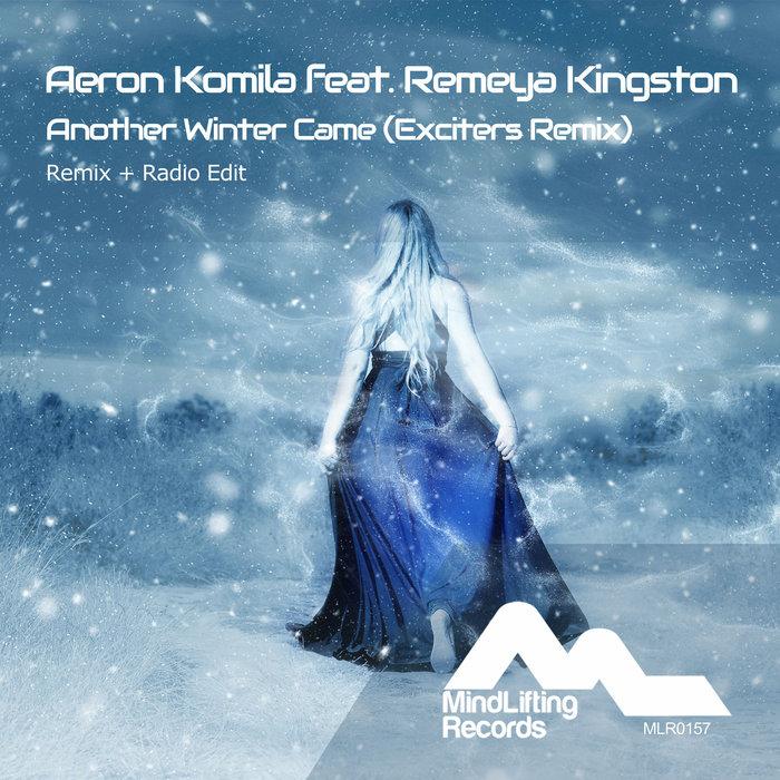 AERON KOMILA/REMEYA KINGSTON - Another Winter Came (Exciters Remix)