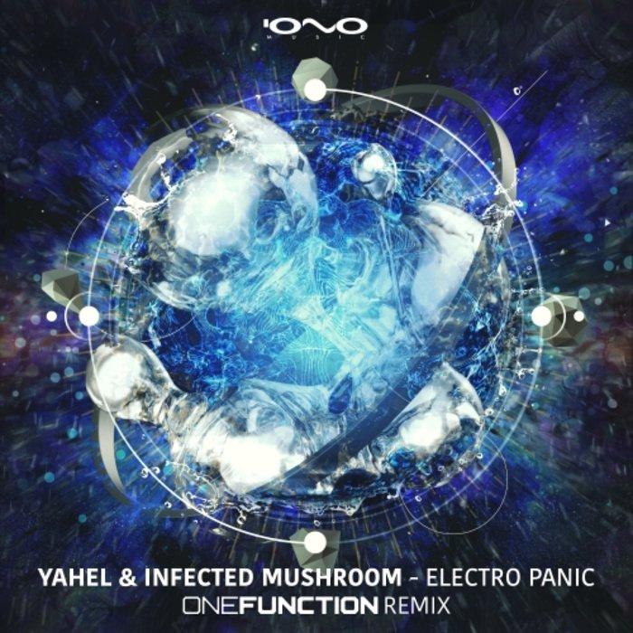 INFECTED MUSHROOM/YAHEL - Electro Panic (One Function Remix)