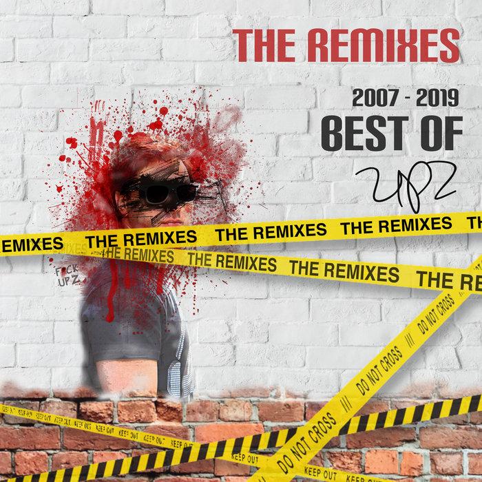 UPZ - Best Of UPZ (The Remixes)