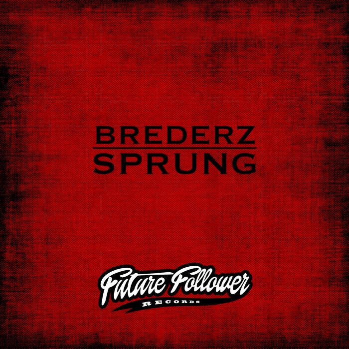BREDERZ - Sprung