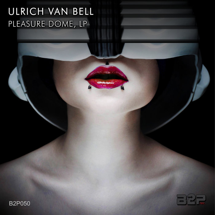 ULRICH VAN BELL - Pleasure Dome