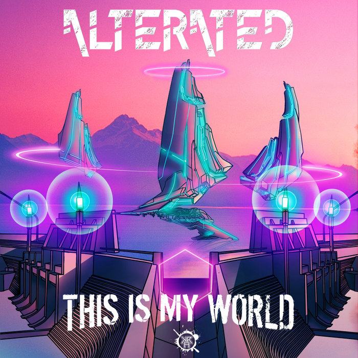 ALTERATED - This Is My World