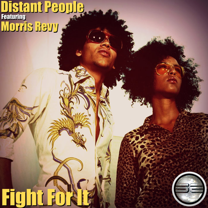 DISTANT PEOPLE feat MORRIS REVY - Fight For It
