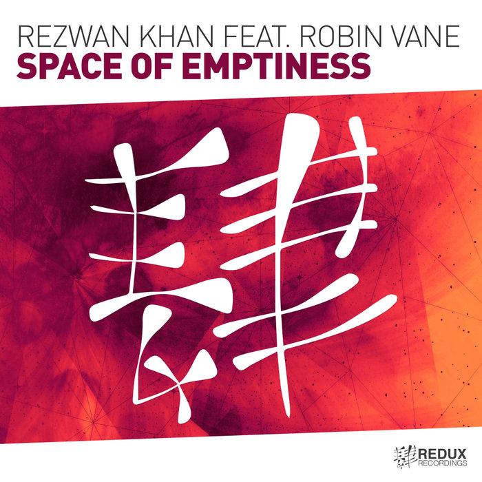 REZWAN KHAN feat ROBIN VANE - Space Of Emptiness