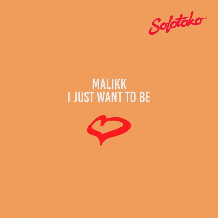 MALIKK - I Just Want To Be