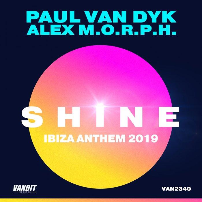 PAUL VAN DYK/ALEX M.O.R.P.H. - Shine Ibiza Anthem 2019